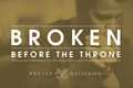 Broken Before the Throne